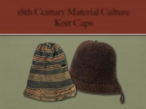Read more about the article 18th Century Material Culture – Knitted Male Caps