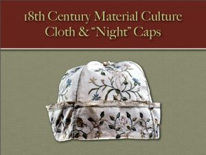 Read more about the article 18th Century Material Culture – Stoffmützen
